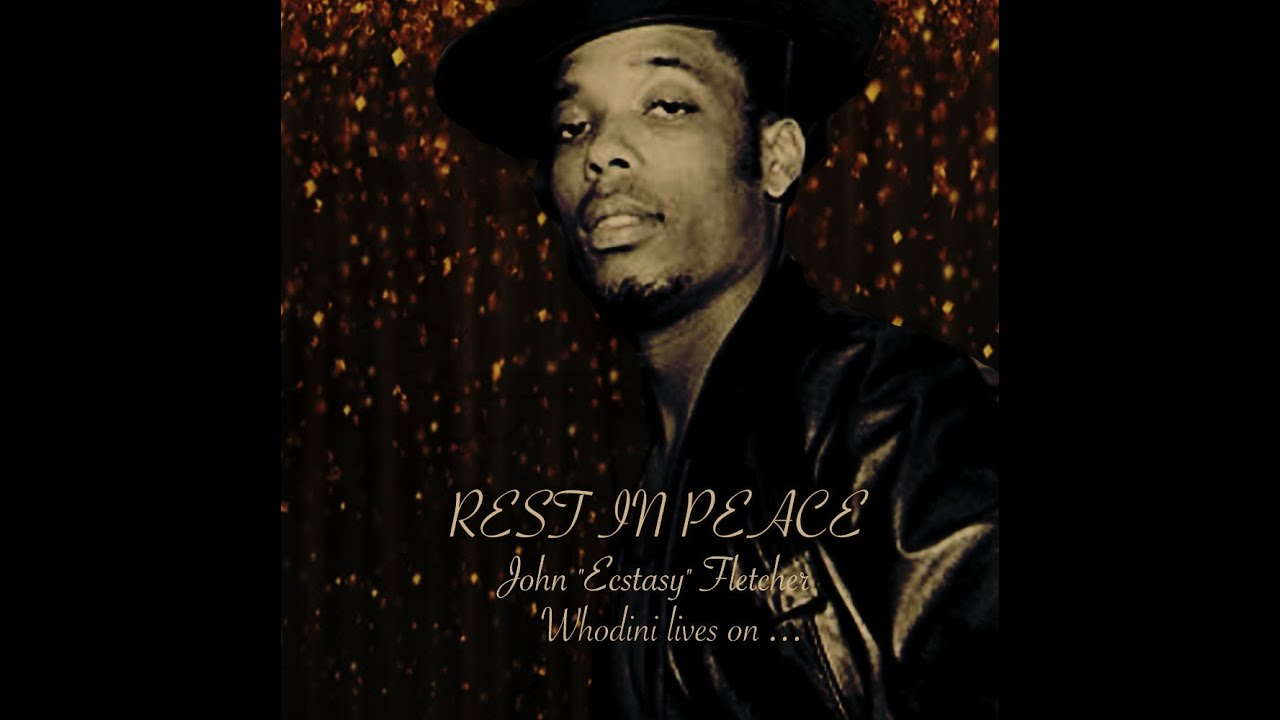 "Sad News: John ""Ecstasy"" Fletcher from the legendary rap group Whodini passes away"