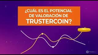 ¿Cuál es el potencial de valoración de TrusterCoin?