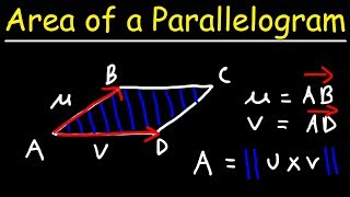 Area of a Parallelogram Using Two Vectors & The Cross Product