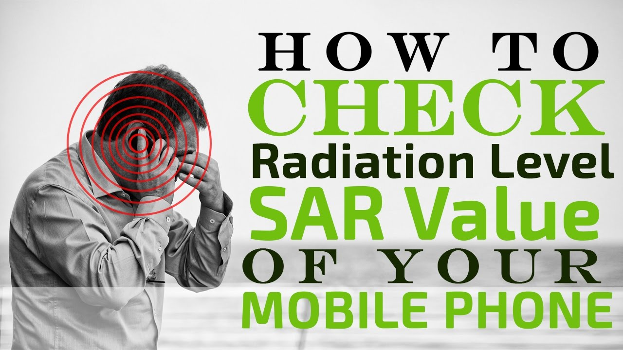 How to Check Radiation Level or SAR Value of your Mobile phone / Smartphone