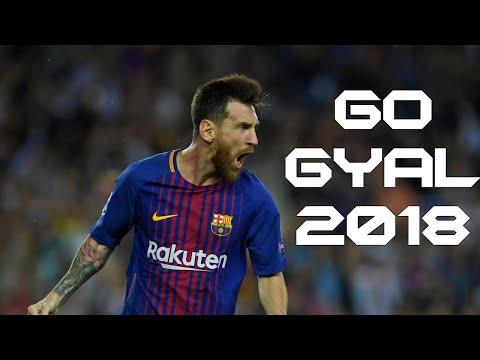 Lionel Messi - Go Gyal - 2018