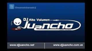 DJ JUANCHO - LA NENA DE PAPY 6 ORIGINAL