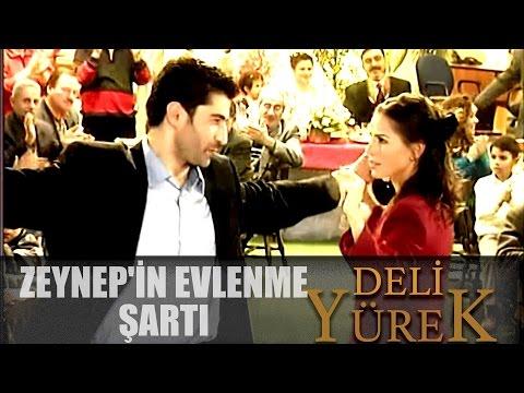Deli Yürek Bölüm 78 - Zeynep'in Evlenme Şartı