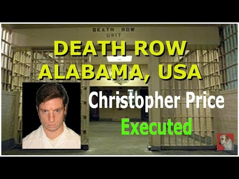 Alabama Executes Christopher Lee Price - 2019 - Death Row Records - Crime Report