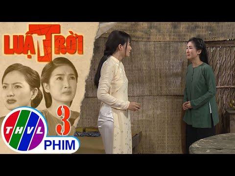 Luật trời – Tập 3[4]: Thảo đau khổ vì Trang không tin mình bị Được sàm sỡ