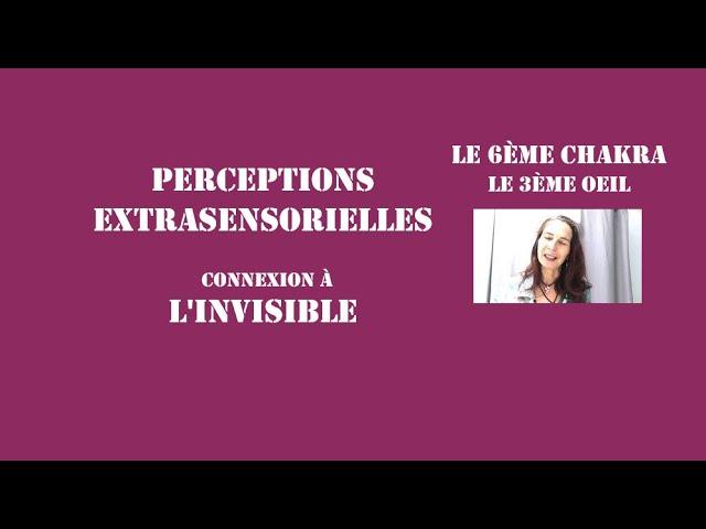 Perceptions extrasensorielles, connexion à l'invisible : le 6ème chakra : le 3ème oeil