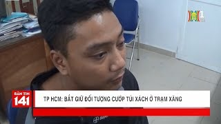 Tóm gọn đối tượng cướp túi xách ở trạm xăng tại TP HCM | Tin nóng | Tin tức 141