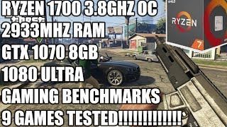 Ryzen 7 1700 + GTX 1070 - 1080P Ultra Gaming - 9 Games Tested