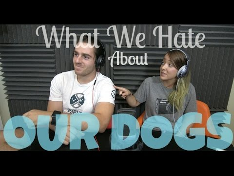 Podcast #48 - What We Hate About Our Dogs