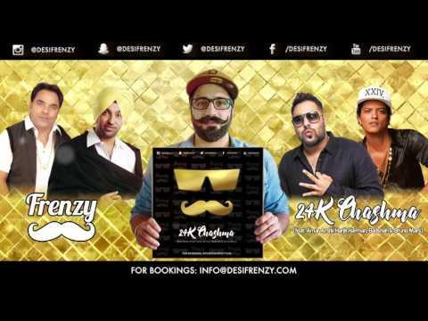 24K CHASHMA (feat. Amar Arshi, Badshah & Bruno Mars)  |  DJ FRENZY  |  Latest Punjabi Songs 2016