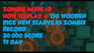 30K SCORE + 17 DAY + 157 WOODEN PICKAXE RECORD!! (Starve.io How To Play Zombie GameMode) #2
