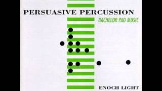 Enoch Light - Persuasive Percussion - I