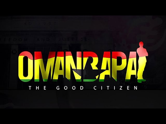 Omanbapa Promo  - The Good Citizen | Love Ghana Watch
