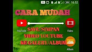 Video Cara simpan video youtube ke galery download MP3, 3GP, MP4, WEBM, AVI, FLV Juli 2018