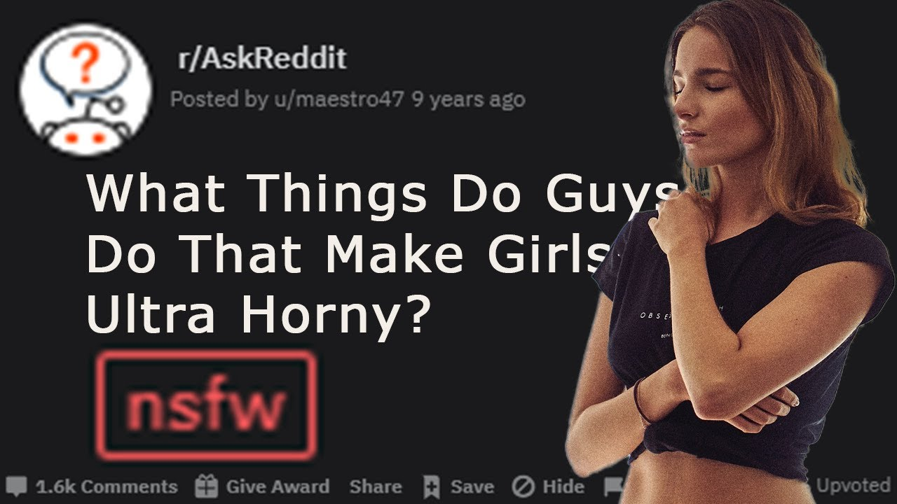 Guys get things horny that How To