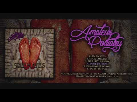 AMATEUR PODIATRY - SOLEMATES (OFFICIAL EP STREAM)