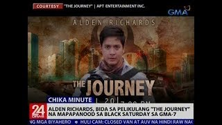 24 Oras: Alden Richards, bida sa pelikulang 'The Journey' na mapapanood sa Black Saturday sa GMA-7