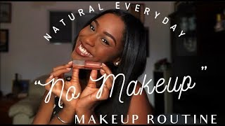 "My Everyday ""No Makeup"" Makeup Look 