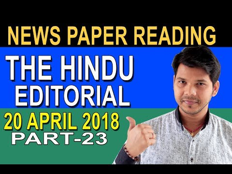20 APRIL 2018 THE HINDU EDITORIAL NEWS PAPER READING (PART-23)