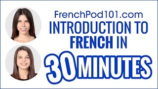 Introduction to French in 30 Minutes - How to Read, Write and Speak