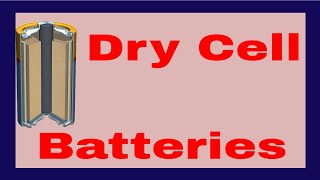 What is a Dry Cell Battery | How Does A Dry Cell Works