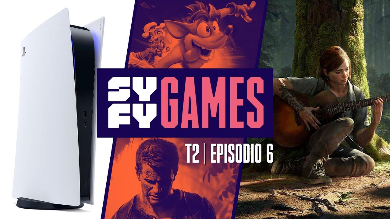 SYFY Games T2 - Episodio 6 con Borja Pavón - Especial Naughty Dog