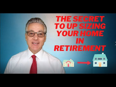 What's The Secret To Up Sizing In Retirement?
