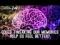 Could Tweaking Our Memories Help Us Feel Better? - Nat Geo Live