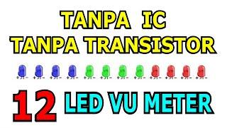 12 LED VU Display tanpa Transistor dan tanpa IC || VU Meter