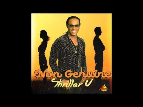 Thriller U - Non Genuine (@thriller_u @nyahblessmusic)