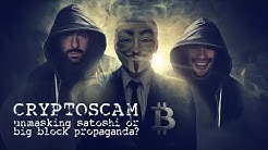 Unmasking Satoshi? or Big Block Propaganda? You be the Judge!
