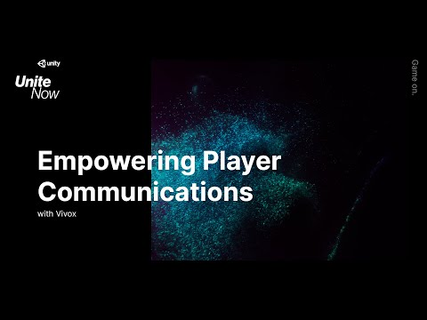 Empowering player communications with Vivox - Unite Now