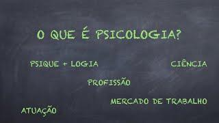 O que é psicologia?