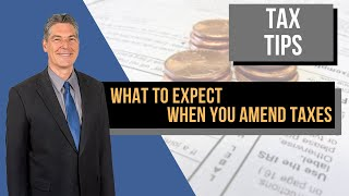 What To Expect When You Amend Your Taxes