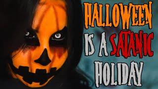 Halloween is a Satanic Holiday