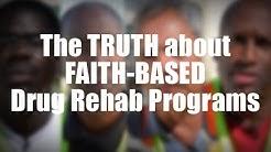 Drug Rehabilitation 2015 - Why is a live-in faith-based drug and alcohol rehab so successful?
