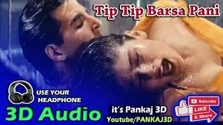 Tip tip barsa pani leatsat 3d audio song