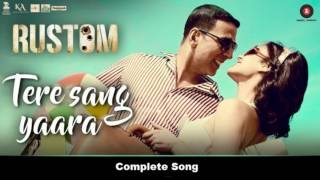 Tere Sang Yaara (Rustom Movie) By Atif Aslam - Complete Audio