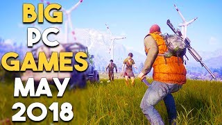 6 BIG PC Games Coming in MAY 2018!
