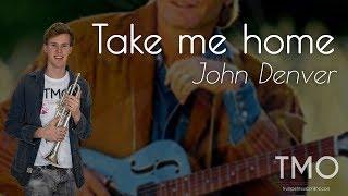 John Denver - Take me home, country roads (TMO Cover)