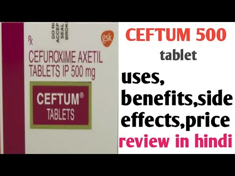 Ceftum(cefuroxime) Tablet Uses, Benefits,side Effects,price, Review In Hindi