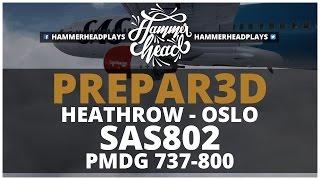 [P3D] Scandinavian 802 | EGLL (London Heathrow) - ENGM (Oslo Gardermoen) | PMDG 737-800 | Vatsim