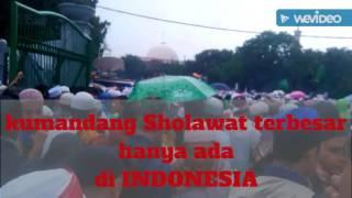 SEBARKAN!!! NO 1 DUNIA SHOLAWAT TERMEGAH TERBESAR TERBANYAK hanya ada di Indonesia
