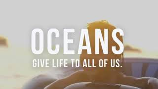 Oceans give life to all of us, Know how !