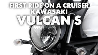 First Ride on a Cruiser - Kawasaki Vulcan S