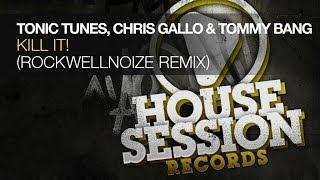 Tonic Tunes, Chris Gallo & Tommy Bang - Kill It! (DJ Sign & Manuel Voltera Remix)