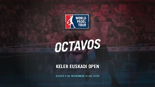 DIRECTO | OCTAVOS DE FINAL Keler Euskadi Open | World Padel Tour 2015