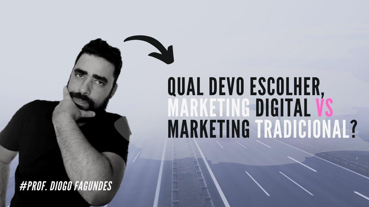 Marketing Digital vs Marketing Tradicional | Prof. Diogo Fagundes | UNO MOKSHA