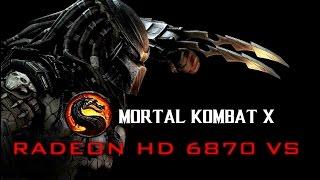 Radeon HD 6870 VS Mortal Kombat X