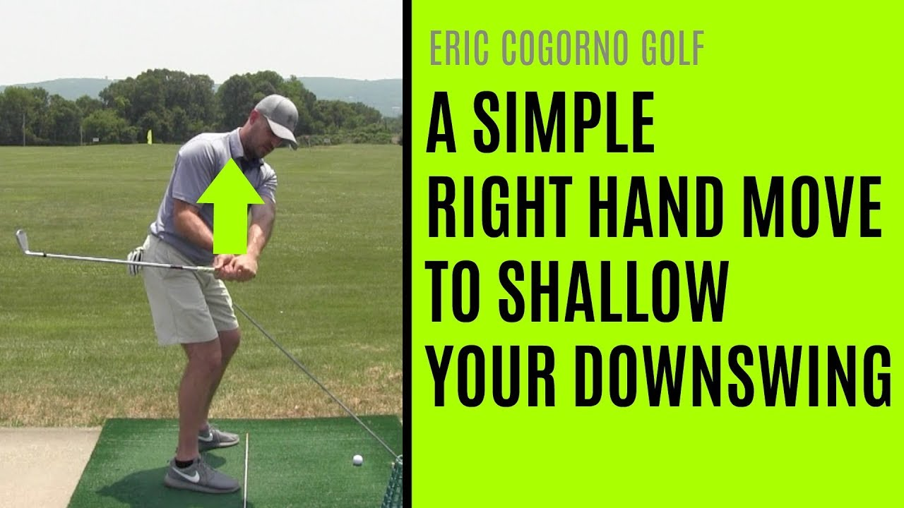 GOLF: A Simple Right Hand Move To Shallow Your Downswing